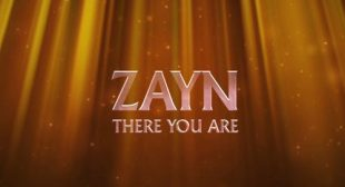 ZAYN Song There You Are – LyricsBELL