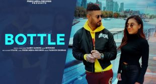 BOTTLE SONG LYRICS – GARRY SANDHU | Shetty Production