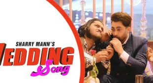 Wedding Song – Sharry Maan