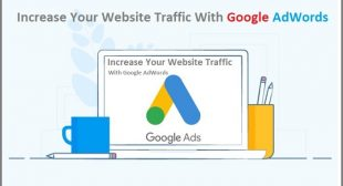 INCREASE YOUR WEBSITE TRAFFIC WITH GOOGLE ADWORDS