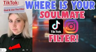 TikTok: Find & Use The Filter 'Where is Your Soulmate'