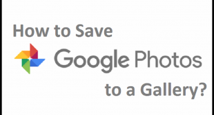 How to Save Google Photos to a Gallery?