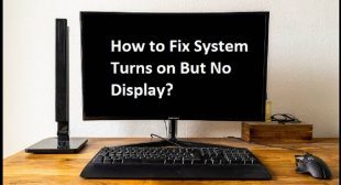 How to Fix System Turns on But No Display?