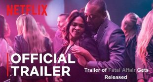 Trailer of Fatal Affair Gets Released
