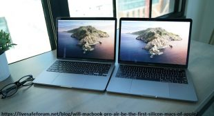 Will MacBook Pro & Air be the First Silicon Macs of Apple? – Live Safe Forum