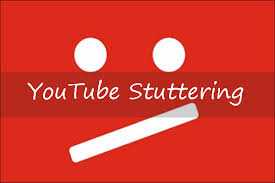 How to Fix YouTube Stuttering Issue?