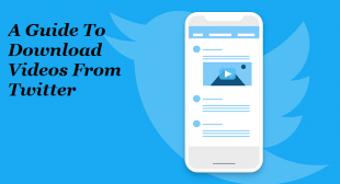 A Guide To Download Videos From Twitter